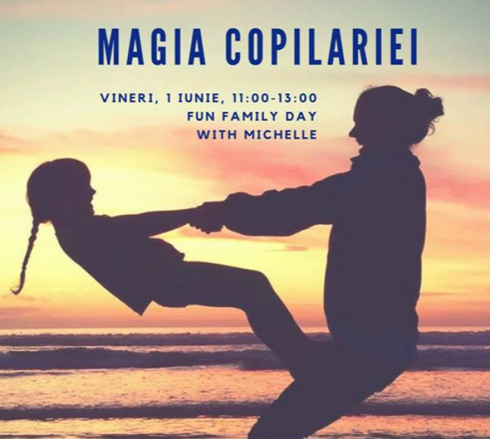 MAGIA COPILARIEI - Fun Family Day with Michelle